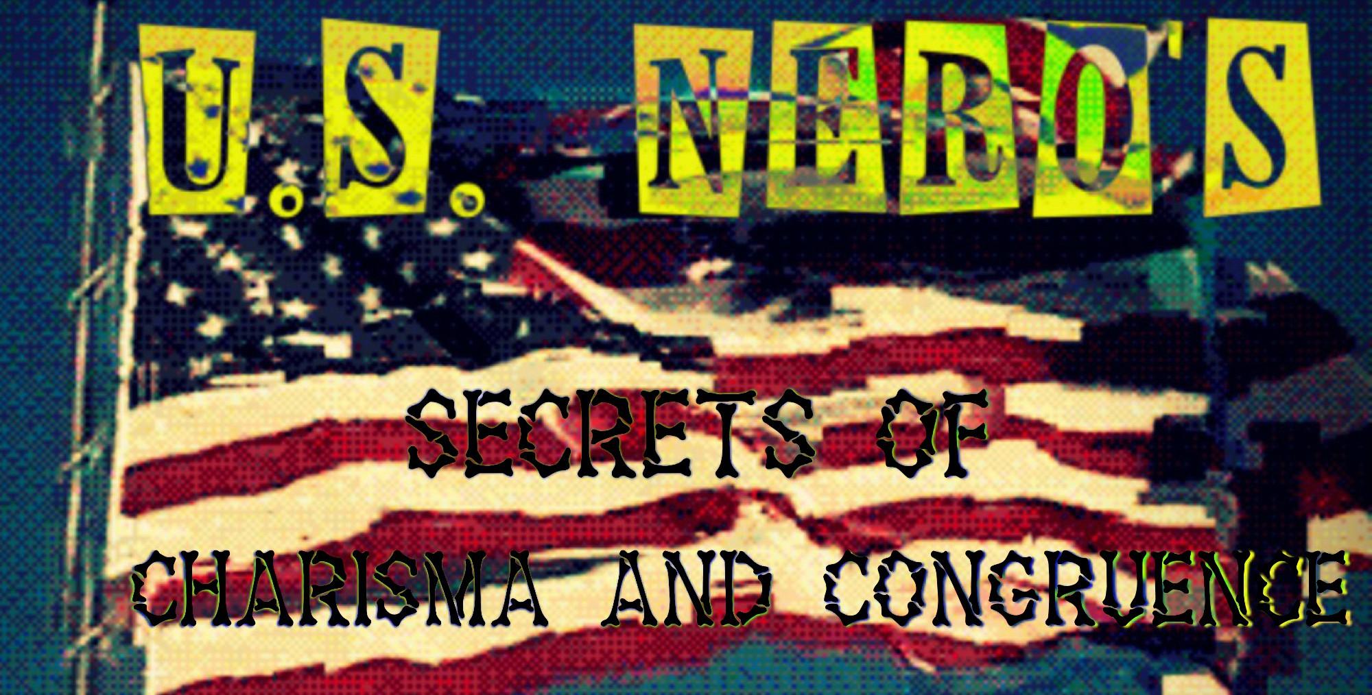 U.S. Nero's Secrets of Charisma and Congruence
